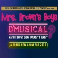 Mrs Browns Boys D'Musical